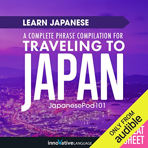 Learn Japanese: A Complete Phrase Compilation for Traveling to Japan by Innovative Language Learning, LLC
