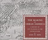 img - for The Making of Urban America. A History of City Planning in the United States book / textbook / text book