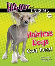 Hairless Dogs: Cool Pets! (Far-Out and Unusual Pets)