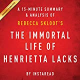 The Immortal Life of Henrietta Lacks by Rebecca Skloot: A 15-minute Summary & Analysis