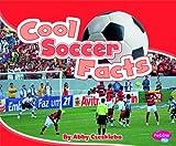 Cool Soccer Facts, Abby Czeskleba, 142967394X