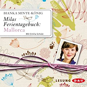 Milas Ferientagebuch: Mallorca Hörbuch