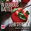 In Dubious Battle Audiobook by John Steinbeck Narrated by Tom Stechschulte