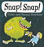 Snap! Snap!, Colin Hawkins and Jacqui Hawkins, 1405210990
