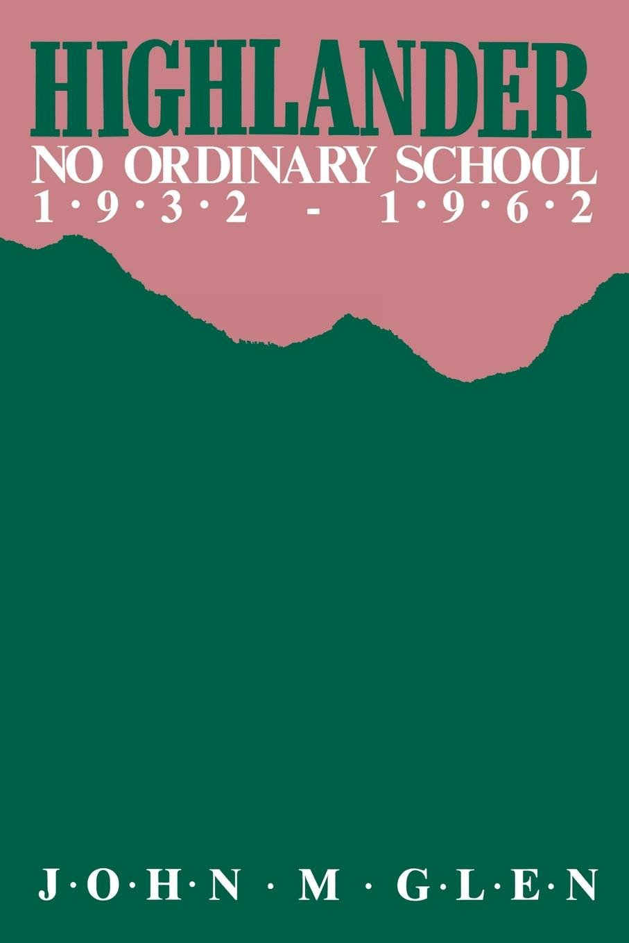 Download Highlander: No Ordinary School 1932–1962 ebook