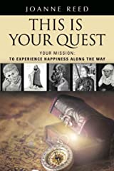 This is Your Quest - Your Mission: To Experience True Happiness Along the Way Kindle Edition