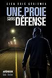 Une proie sans défense: Apéribook goût Thriller (French Edition)