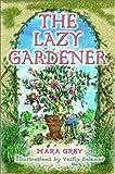 The Lazy Gardener, Mara Grey, 0517219948