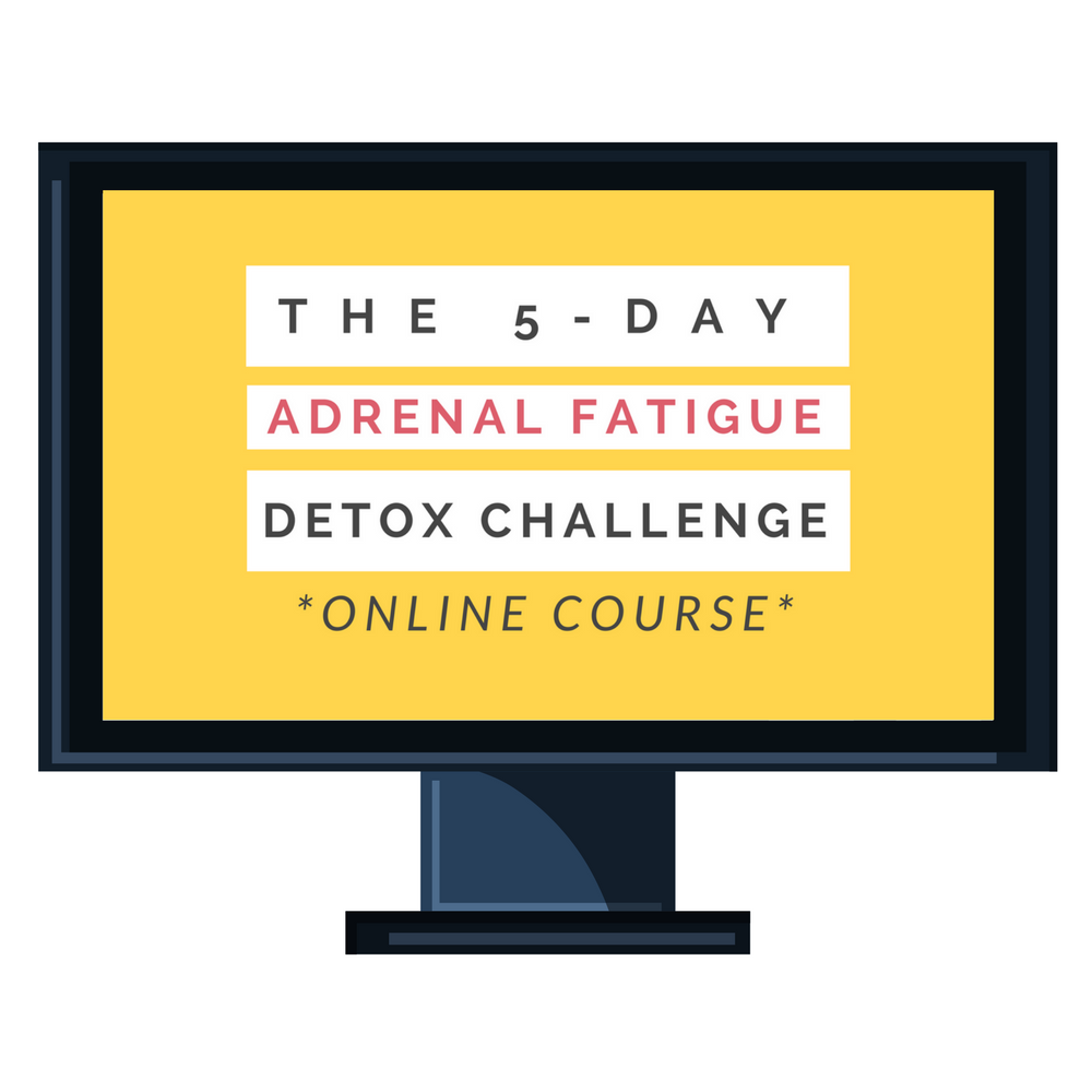 The 5-Day Adrenal Fatigue Detox Challenge [Online Course]