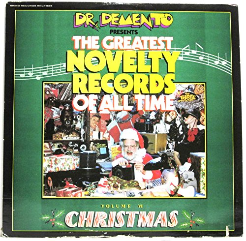 The Greatest Novelty Records of All Time Volume VI Christmas Dr Demento's Christmas