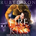 Fire in His Kiss: Fireblood Dragon, Book 2 Audiobook by Ruby Dixon Narrated by Jeremy York, Noelle Bridges