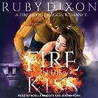 Fire in His Kiss: Fireblood Dragon, Book 2 Hörbuch von Ruby Dixon Gesprochen von: Noelle Bridges, Jeremy York