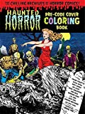 Haunted Horror Pre-Code Cover Coloring Book Volume 1 (Chilling Archives of Horror Comics)