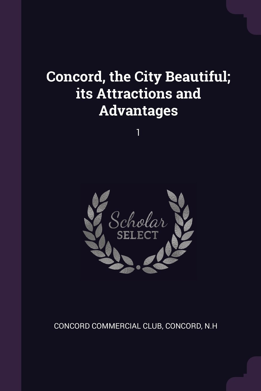 Read Online Concord, the City Beautiful; its Attractions and Advantages: 1 pdf