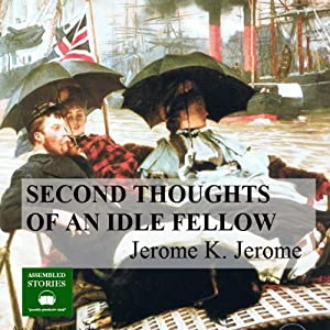 The Second Thoughts of an Idle Fellow Audiobook