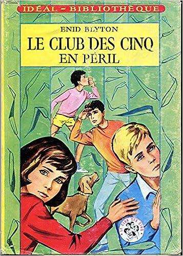 Amazon Fr Le Club Des Cinq En Peril Enid Blyton Jeanne
