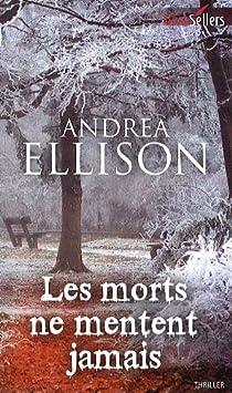 Dr Samantha Owens, tome 1 : Les morts ne mentent jamais par Ellison