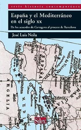 España y el Mediterráneo en el siglo XX eBook: Hernández, José ...