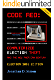 CODE RED: Computerized Election Theft and The New American Century: Election 2016 Edition