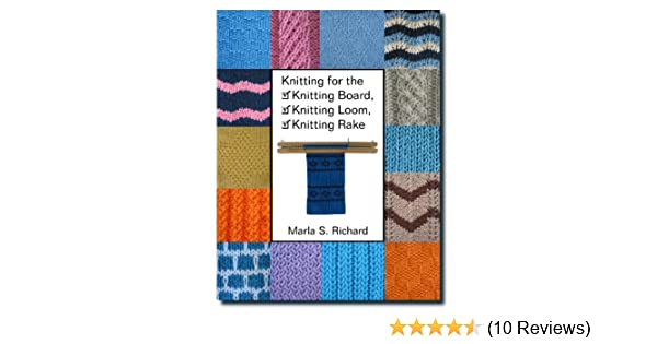 Knitting For The Knitting Board Knitting Loom Knitting Rake Marla