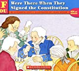 img - for . . . If You Were There When They Signed the Constitution book / textbook / text book