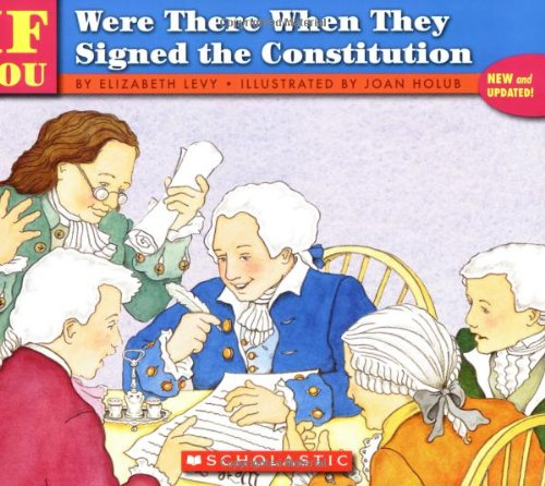 . . . If You Were There When They Signed the Constitution - Book  of the ...If You