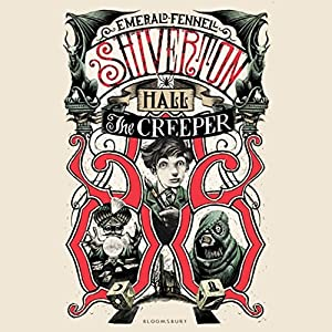 Shiverton Hall: The Creeper Audiobook