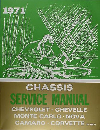 (FOR OWNERS, MECHANICS & RESTORERS -1971 CHEVROLET TRUCK & PICKUP REPAIR SHOP & SERVICE MANUAL FOR ½ ton, ¾ ton, 1 ton, 10-30 series, Pickup, Blazer, Suburban, Van, Motorhome Chassis CHEVY)