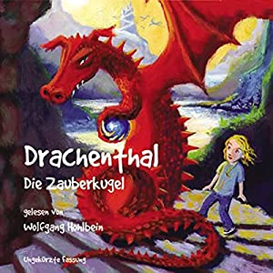 Die Zauberkugel (Drachenthal 3) Hörbuch
