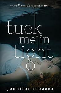 Tuck Me in Tight (Claire Goodnite)