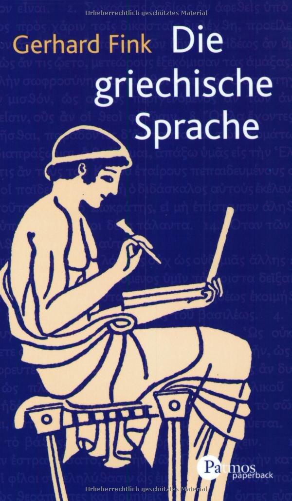 die-griechische-sprache-eine-einfhrung-und-eine-kurze-grammatik-des-griechischen