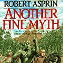 Another Fine Myth: Myth Adventures, Book 1 Audiobook by Robert Asprin Narrated by Noah Michael Levine