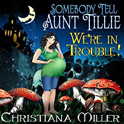 Somebody Tell Aunt Tillie We're in Trouble!