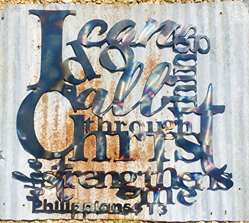 I can do all things through CHRIST who strengthens me Phllippians 4:13 by The Metal Word