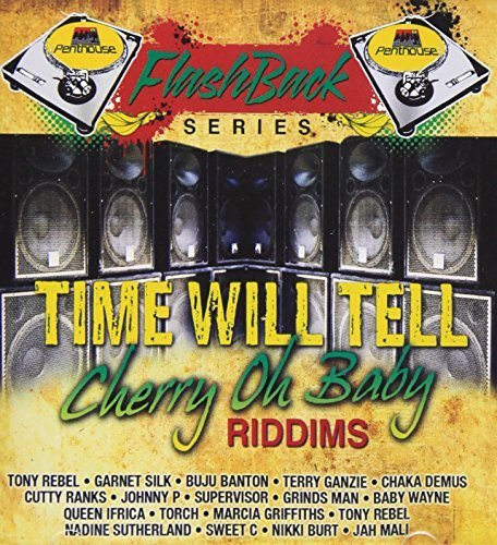 Time Will Tell-Cherry Oh Baby Riddims by Time Will Tell-Cherry Oh Baby Riddims (2010-07-27) (Cherry Penthouse)