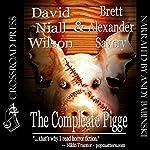 The Compleate Pigge | David Niall Wilson,Brett Alexander Savory