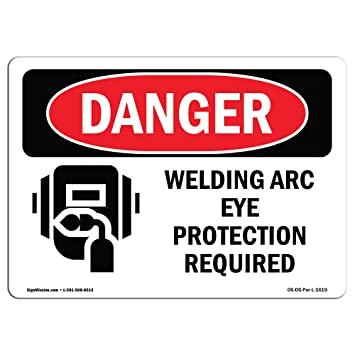 OSHA Danger Sign - Welding Arc Eye Protection Required | Choose from: Aluminum, Rigid
