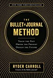 The Bullet Journal Method: Track the Past, Order