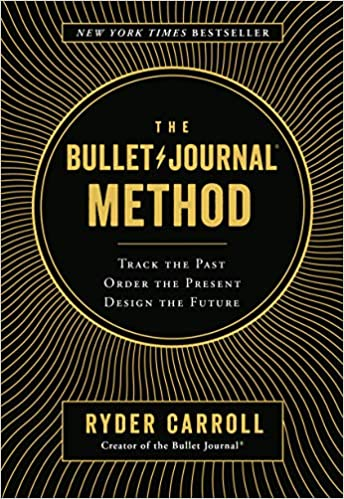 Amazon Fr The Bullet Journal Method Track The Past Order