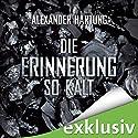 Die Erinnerung so kalt (Jan Tommen 4) Audiobook by Alexander Hartung Narrated by Martin L. Schäfer