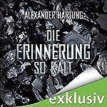 Die Erinnerung so kalt (Jan Tommen 4)   Alexander Hartung