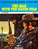 The Man with the Silver Star, Jean Giruad and Jean-Michel Charlier, 2205065785