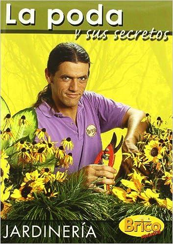 la poda y sus secretos bricomana jardinera amazones iigo segurola libros - Bricomania Jardineria