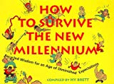 How to Survive the New Millennium, Hy Brett, 0963662031