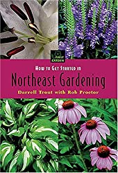FIRST GARDEN How to Get Started in Northeastern Gardening (First Garden)