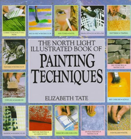 The North Light Illustrated Book Of Painting Techniques
