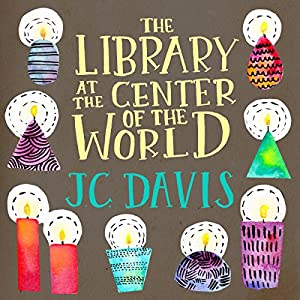 The Library at the Center of the World Audiobook