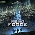 Rising Force: Ascension, Book 5 Audiobook by Ken Lozito Narrated by Jeff Hays