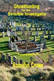 Ghosthunting for the Sensible Investigator, Romulus Crowe, 1469948028