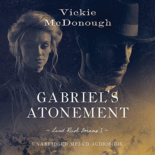 Gabriel's Atonement  Audio (CD) (Land Rush Dreams)